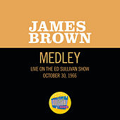 Please, Please, Please/Night Train (Medley/Live On The Ed Sullivan Show, October 30, 1966) de James Brown