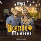 Doendo pra Carai de Pedro Paulo & Alex