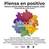 Piensa En Positivo (Madrid Pride 2020 by Juan Sueiro) de Mado