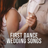 First Dance Wedding Songs by Various Artists