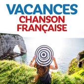 Vacances chanson francaise by Various Artists