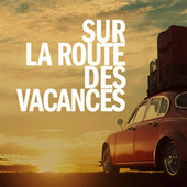 Sur la route des vacances by Various Artists