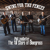 Swing For The Fences von Phil Leadbetter and The All Stars of Bluegrass