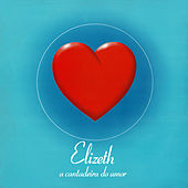 A Cantadeira Do Amor (Vol. 1 E Vol. 2) by Elizeth Cardoso