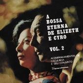 A Bossa Eterna De Elizeth E Cyro (Vol. 2) by Elizeth Cardoso