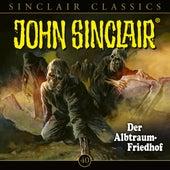 Classics, Folge 40: Der Albtraum-Friedhof (Ungekürzt) von John Sinclair