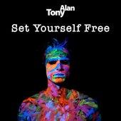 Set Yourself Free by Tony Alan