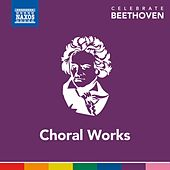 Celebrate Beethoven: Choral Works by Various Artists