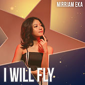 I Will Fly by Mirriam Eka