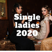 Single ladies 2020 by Various Artists