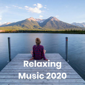 Relaxing Music 2020 von Various Artists