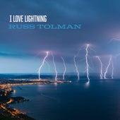 I Love Lightning by Russ Tolman