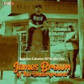 James Brown of tha Underground by Ruste Juxx