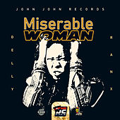 Miserable Woman by Delly Ranx