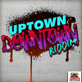 Uptown Downtown Riddim by Various Artists