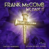 We Made It by Frank McComb