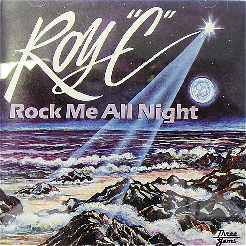 Rock Me All Night by Roy C