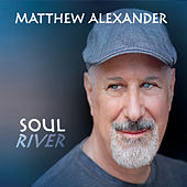 Soul River by Matthew Alexander