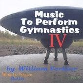 Music To Perform Gymnastics IV by William Verkler