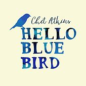 Hello Blue Bird de Chet Atkins