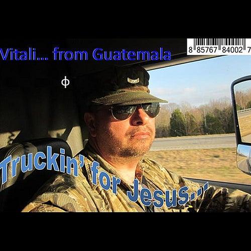 Truckin' For Jesus de Vitali from Guatemala