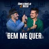 Bem Me Quer (Ao Vivo) de Marco Aurélio & Bueno