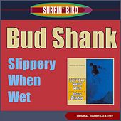 Slippery When Wet (Album of 1959, Original Soundtrack 1959) by Bud Shank