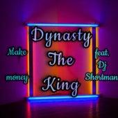 Make Money (feat. DJ Shortman) by Dynasty The King