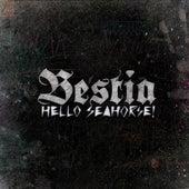 Bestia de Hello Seahorse!