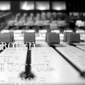 I Got You - Single by Robyn Fly
