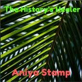 The History's Healer de Aniya Stamp