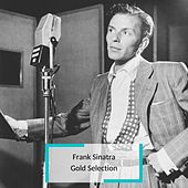 Frank Sinatra - Gold Selection by Frank Sinatra