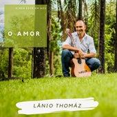 O Amor von Lânio Thomaz