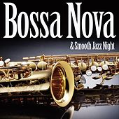 Bossa Nova & Smooth Jazz Night by Various Artists