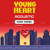 Young Heart (Acoustic) de Kara Marni