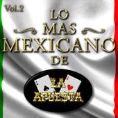Lo Más Mexicano de la Apuesta, Vol. 2 de La Apuesta