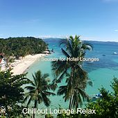 Spacious Sounds for Hotel Lounges von Chillout Lounge Relax