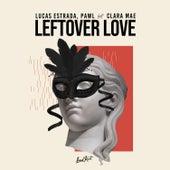 Leftover Love by Lucas Estrada