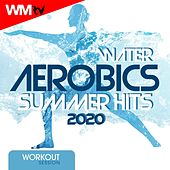 Water Aerobics Summer Hits 2020 Workout Session (60 Minutes Non-Stop Mixed Compilation for Fitness & Workout 128 Bpm / 32 Count) de Workout Music Tv