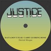 Derrick Morgan Rasta Don't Fear/Carry Go Bring Home by Derrick Morgan