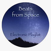 Beats from Space Electronic Playlist by Various Artists