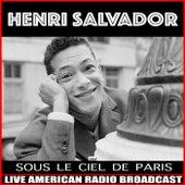 Sous Le Ciel De Paris by Henri Salvador