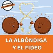 La Albóndiga Y El Fideo by Canciones Infantiles