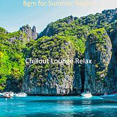 Bgm for Summer Nights von Chillout Lounge Relax