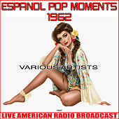 Espanol Pop Moments 1962 by Various Artists