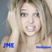 Disillusion by JME