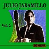 Lo Mejor Volume 2 by Julio Jaramillo
