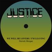 Derrick Morgan We Will Be Lovers/I'm Leaving by Derrick Morgan