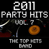 2011 Party Hits Vol. 7 by The Top Hits Band
