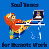 Soul Tunes for Remote Work von Various Artists